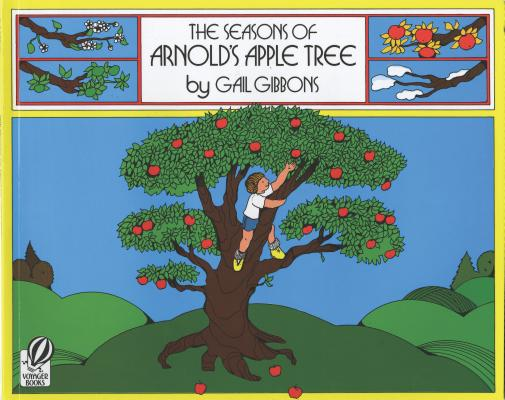 The Seasons of Arnold's Apple Tree By Gibbons, Gail