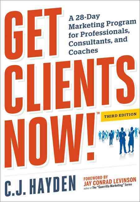 Get Clients Now! By Hayden, C. J./ Levinson, Jay Conrad (FRW)