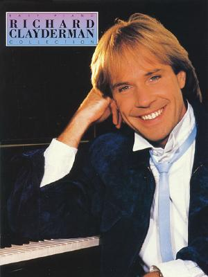 The Richard Clayderman Collection for Easy Piano By Clayderman, Richard (CRT)