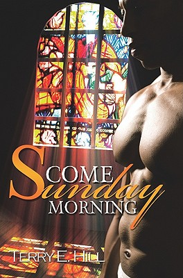 Come Sunday Morning By Hill, Terry E.